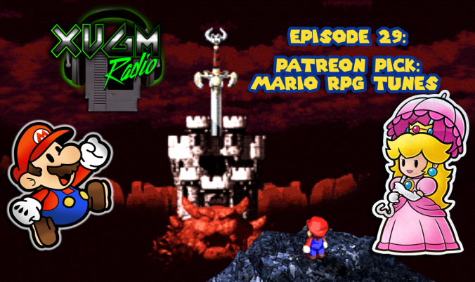 Episode 29 – Patreon Pick: Mario RPG Tunes XVGM Radio podcast