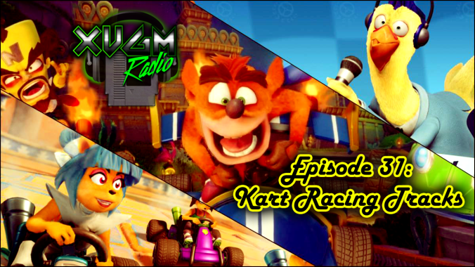 Episode 31 – Kart Racing Tracks XVGM Radio podcast